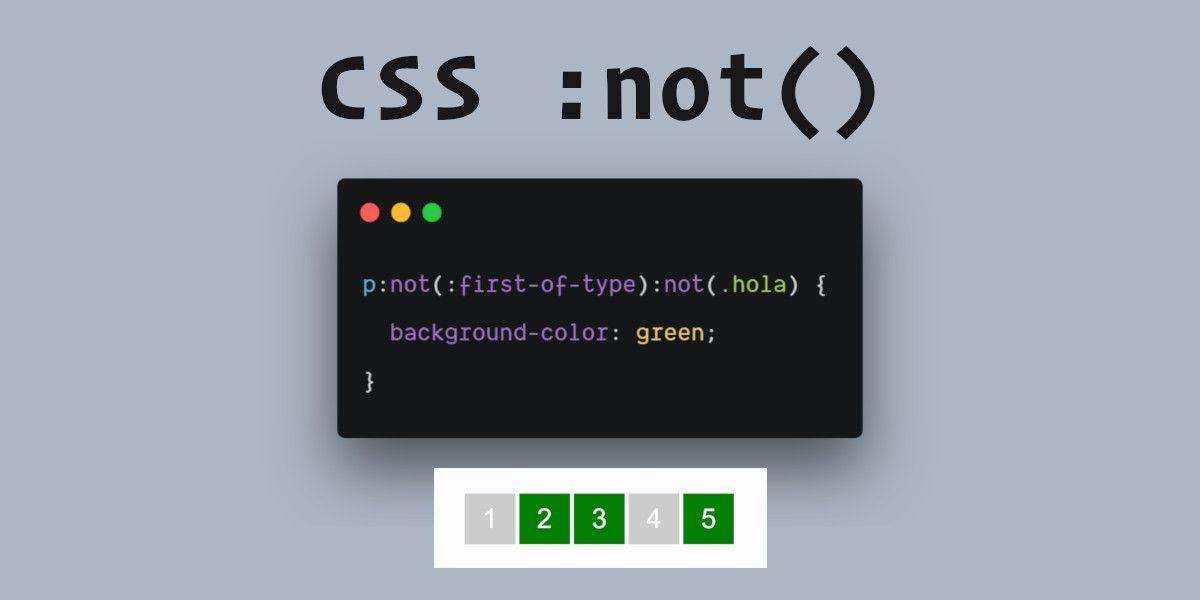 Todo sobre el selector CSS3 :not()